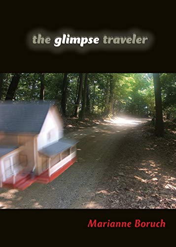 The Glimpse Traveler By Marianne Boruch