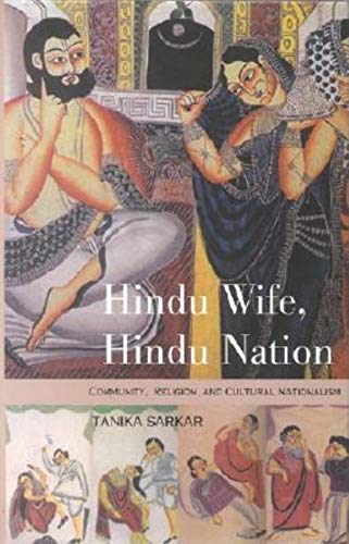 Hindu Wife, Hindu Nation By Professor Tanika Sarkar (Jawaharlal Nehru University)
