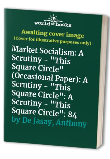 Market Socialism By Anthony De Jasay
