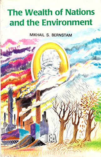 The Wealth of Nations and the Environment by Mikhail Bernstam
