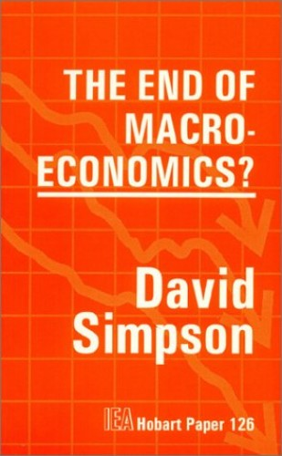 The End of Macroeconomics By David Simpson