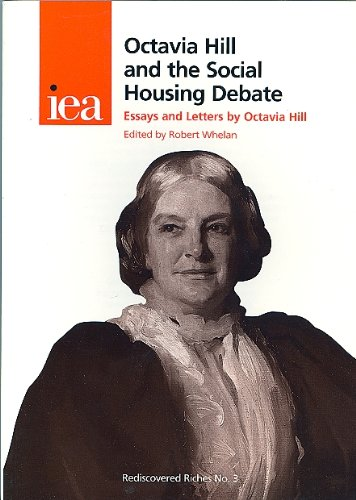Octavia Hill and the Social Housing Debate By Octavia Hill