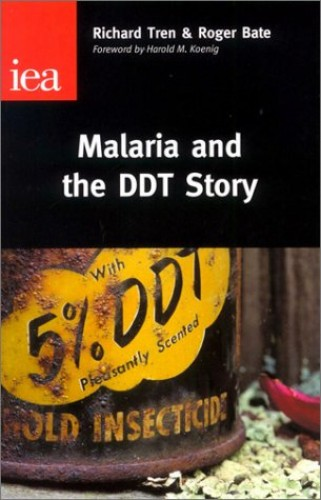 Malaria and the DDT Story By Richard Tren