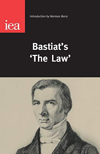 Bastiat's 'The Law' By Norman Barry
