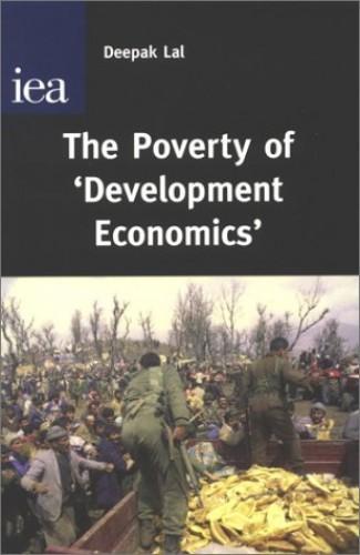 The Poverty of Development Economics By Deepak Lal