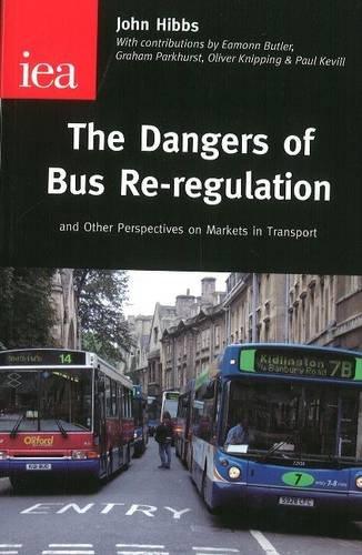 The Dangers of Bus Re-regulation By John Hibbs