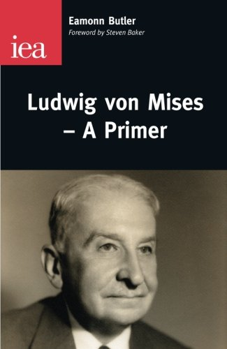 Ludwig Von Mises By Eamonn Butler