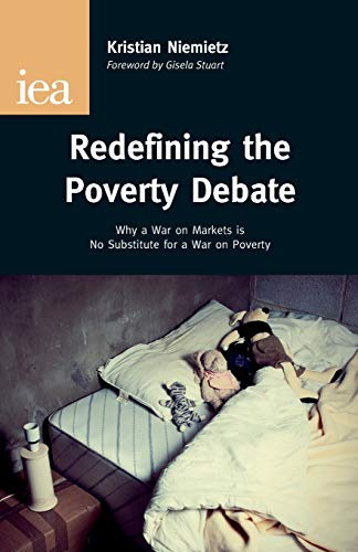 Redefining the Poverty Debate By Kristian Niemietz