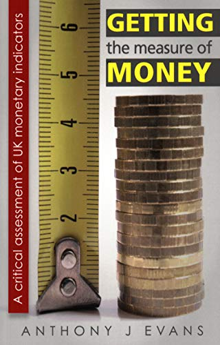 Getting the Measure of Money By Anthony Evans