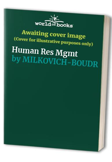 Human Res Mgmt By George T. Milkovich
