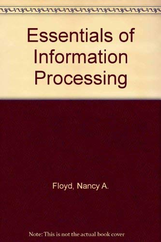 Essentials of Information Processing By Nancy A. Floyd