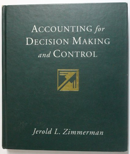 Accounting for Decision Making & Control By Zimmerman