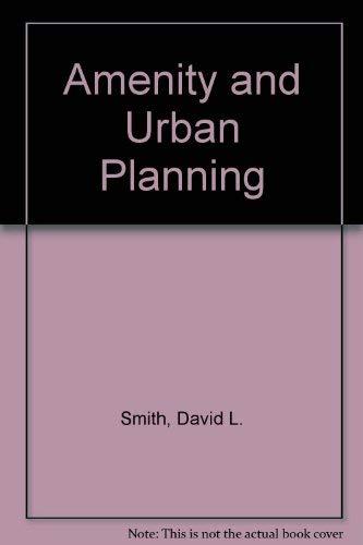 Amenity and Urban Planning By Professor David L. Smith