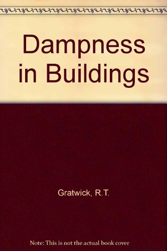 Dampness in Buildings By R.T. Gratwick