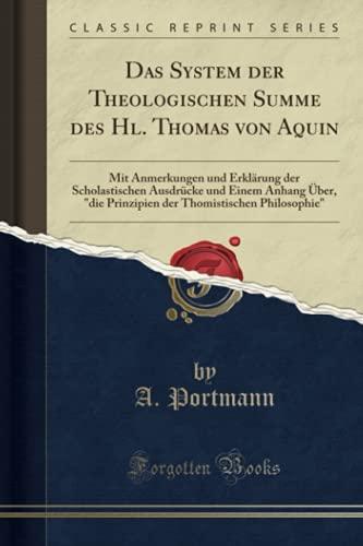 Das System Der Theologischen Summe Des Hl. Thomas Von Aquin By A Portmann