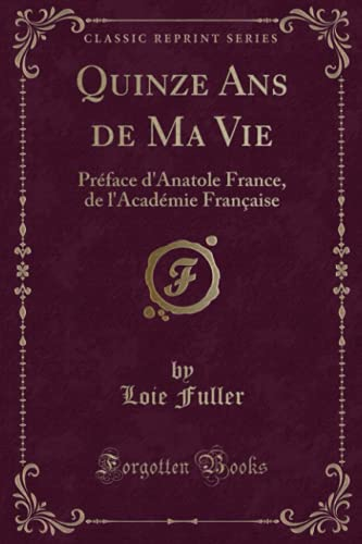 Quinze ANS de Ma Vie By Loie Fuller