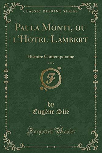 Paula Monti, Ou l'Hotel Lambert, Vol. 2 By Eugene Sue