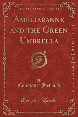 Ameliaranne and the Green Umbrella (Classic Reprint) By Constance Heward