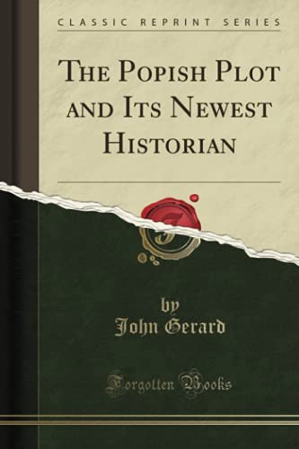 The Popish Plot and Its Newest Historian (Classic Reprint) By John Gerard