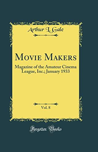 Movie Makers, Vol. 8 By Arthur L Gale