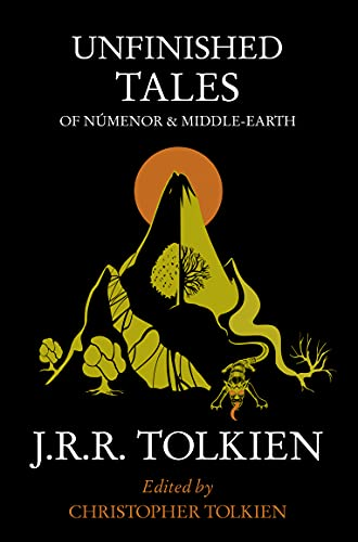 Unfinished Tales of Numenor and Middle-Earth By J. R. R. Tolkien
