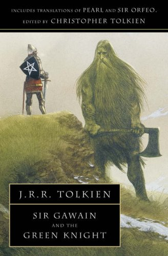 Sir Gawain and the Green Knight, Pearl, and Sir Orfeo: with Pearl and Sir Orfeo By Translated by J. R. R. Tolkien