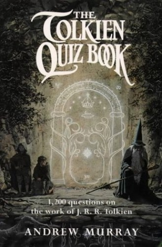 The Tolkien Quiz Book By Andrew Murray