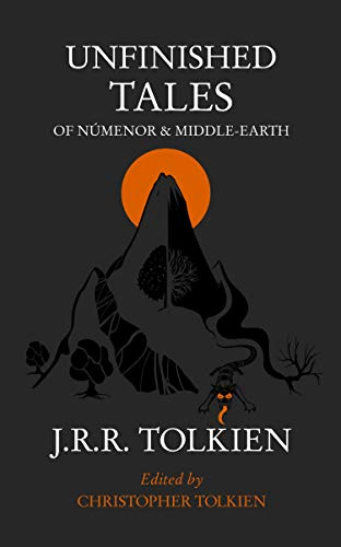 Unfinished Tales By J. R. R. Tolkien