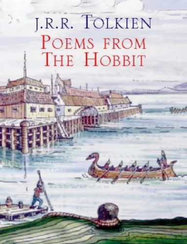 Poems from The Hobbit By J. R. R. Tolkien