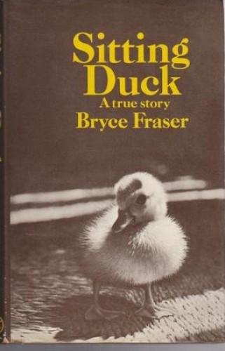 Sitting Duck By Bryce Fraser