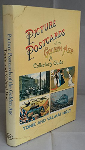 Picture Postcards of the Golden Age By Tonie Holt