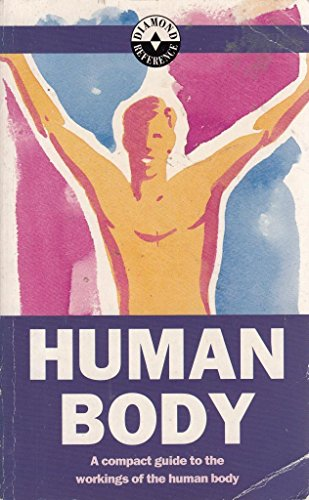 Human Body — A Compact Guide to the Workings of the Human Body By Anon