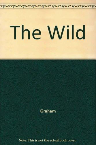 The Wild By Bob Graham