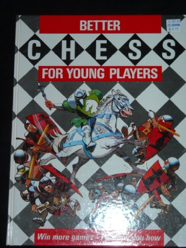 Better Chess for Young Players By William Mcleod