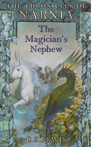 The Magician's Nephew (The Chronicles of Narnia) By C. S. Lewis