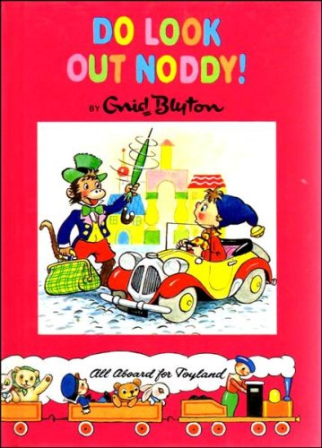 Do Look Out Noddy By Enid Blyton