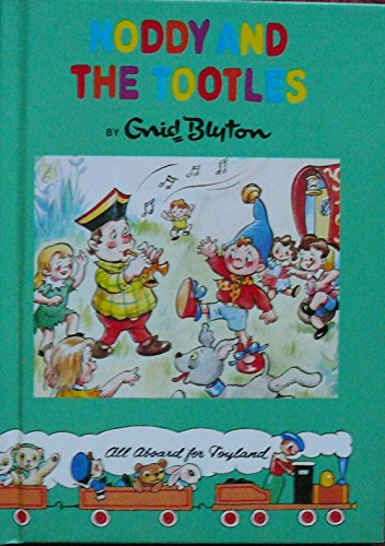 Noddy & the Tootles By Enid Blyton