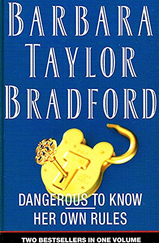 Dangerous  To  Know  /  Her  Own  Rules    : (Omnibus  Edition  :) By Barbara  Taylor  Bradfod