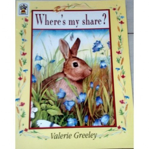 Wheres My Share By Valerie Greeley