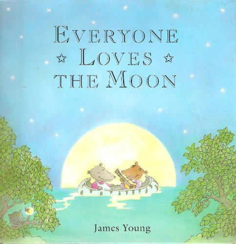 Everyone Loves The Moon By James Young