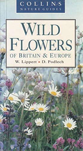 Wild Flowers of Britain and Europe By Wolfgang Lippert