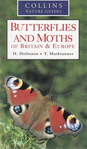 BUTTERFLIES AND MOTHS OF BRITAIN AND EUROPE By HOFMANN. H & MARKTANNER. T