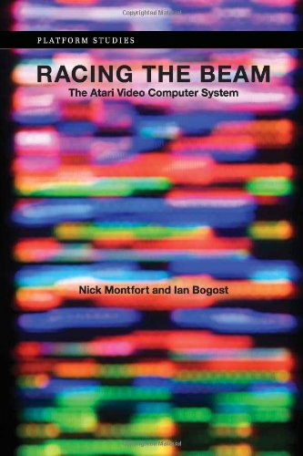 Racing the Beam: The Atari Video Computer System by Nick Montfort