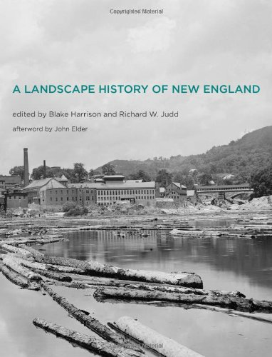 A Landscape History of New England By Edited by Blake Harrison