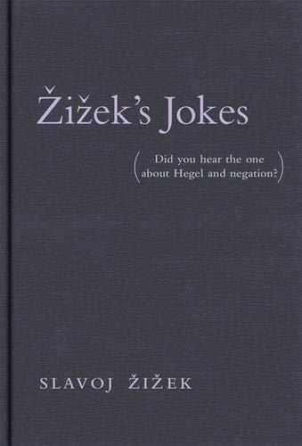 Zizek's Jokes By Slavoj Zizek (Professor, European Graduate School)