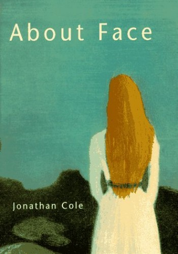 About Face (Bradford Books) By Jonathan Cole