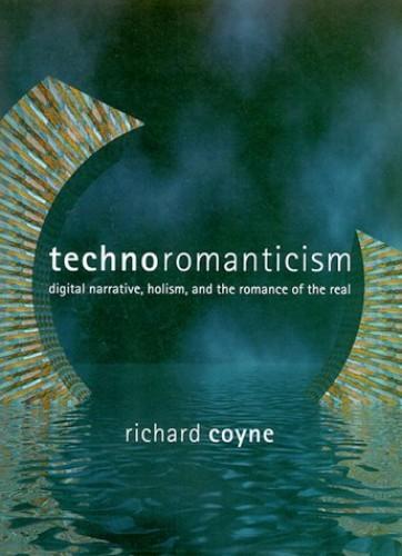 Technoromanticism By Richard Coyne