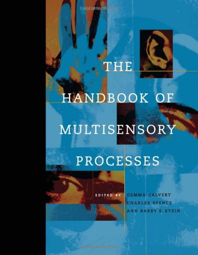 The Handbook of Multisensory Processes By Edited by Gemma Calvert