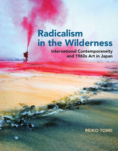 Radicalism in the Wilderness By Reiko Tomii (Independent Scholar)