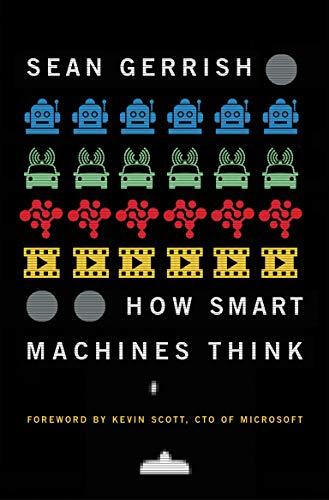 How Smart Machines Think (The MIT Press) By Sean Gerrish